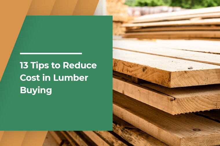 13 Tips to Reduce Cost in Lumber Buying