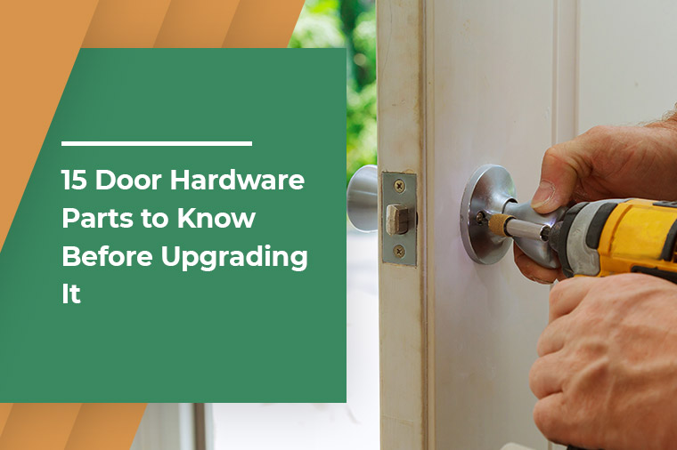 15 Door Hardware Parts to Know Before Upgrading It