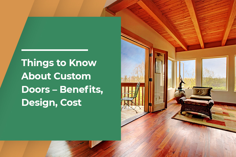 Things to Know About Custom Doors – Benefits, Design, Cost