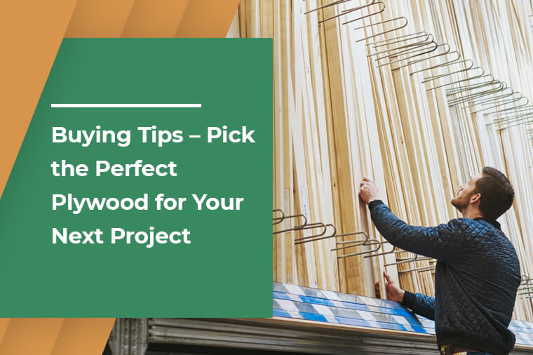 Buying Tips - Pick the Perfect Plywood for Your Next Project