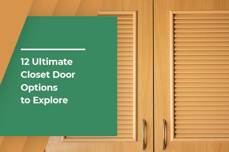 12 Ultimate Closet Door Options to Explore