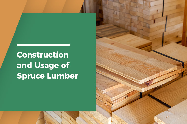 Construction and Usage of Spruce Lumber