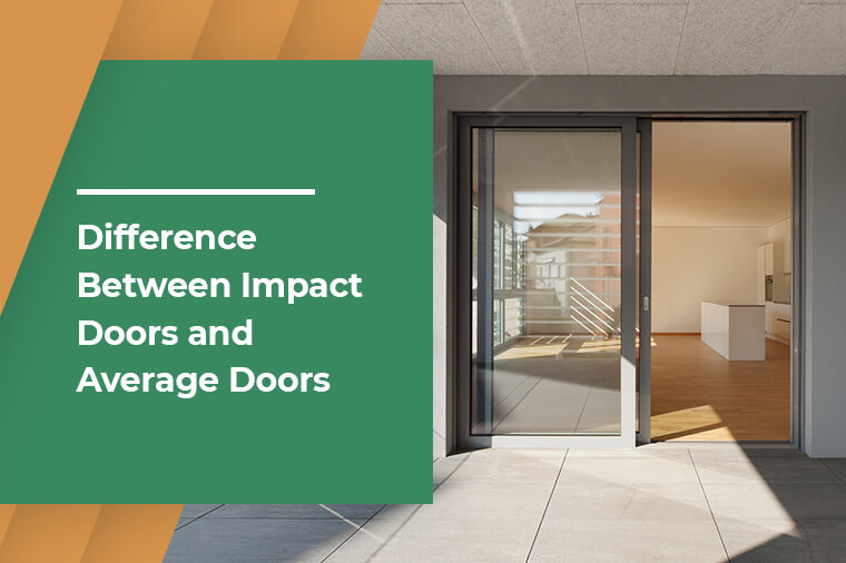 Difference between Impact Doors and Average Doors