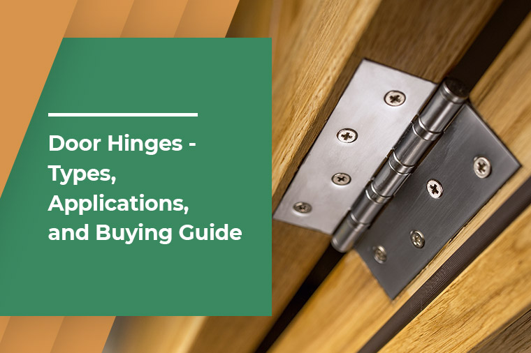 Door Hinges - Types, Applications, and Buying Guide