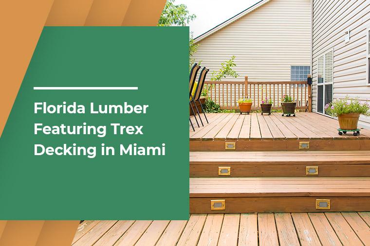 Florida Lumber Featuring Trex Decking in Miami