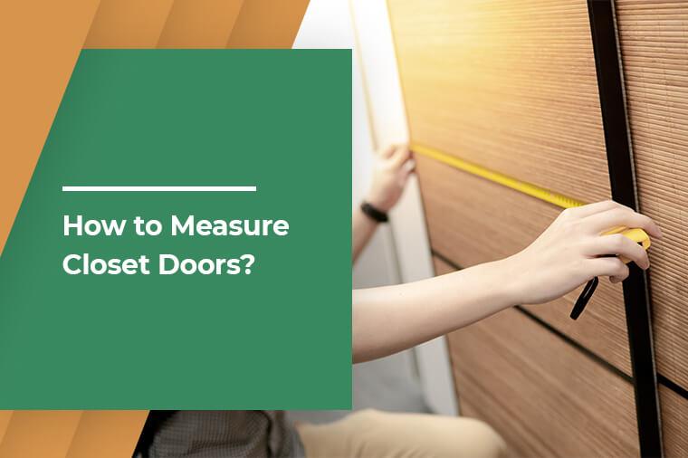 How to Measure Closet Doors?
