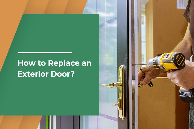 How to Replace an Exterior Door?