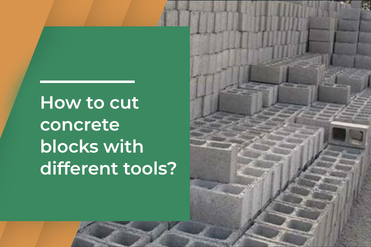 How to cut Concrete Blocks with Different Tools?