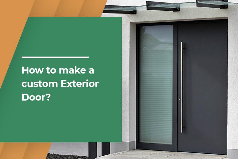 How to make a custom Exterior Door?