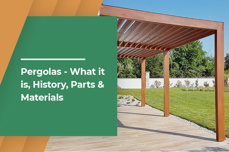 Pergolas - What it is, History, Parts & Materials