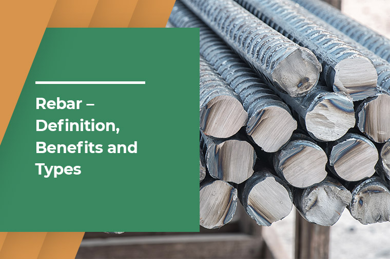 Things to Know About Rebar - Basics, Benefits and Types