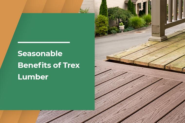 Seasonable Benefits of Trex Lumber