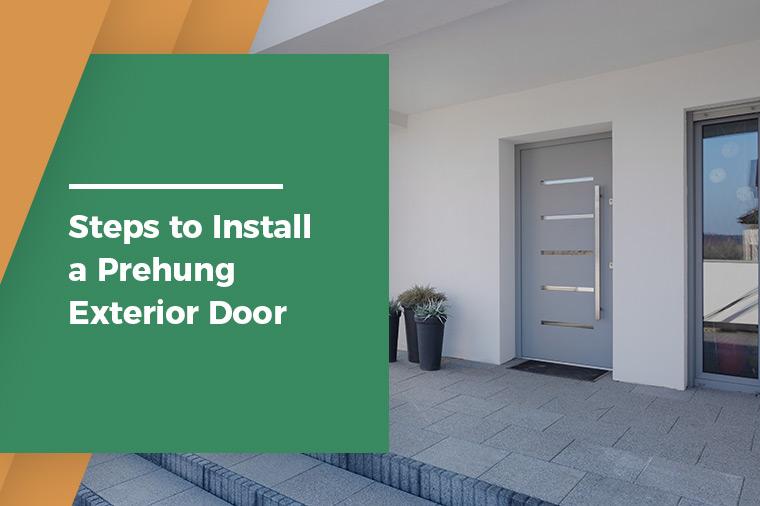 Steps to Install a Prehung Exterior Door