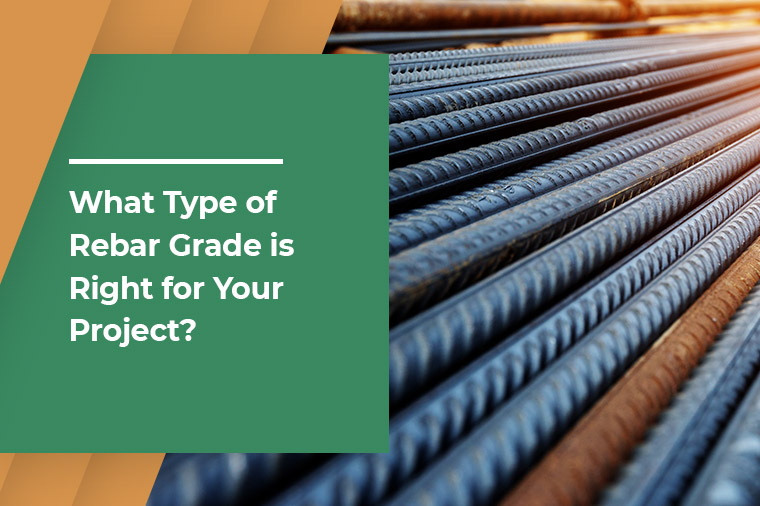 What Type of Rebar Grade is Right for Your Project?