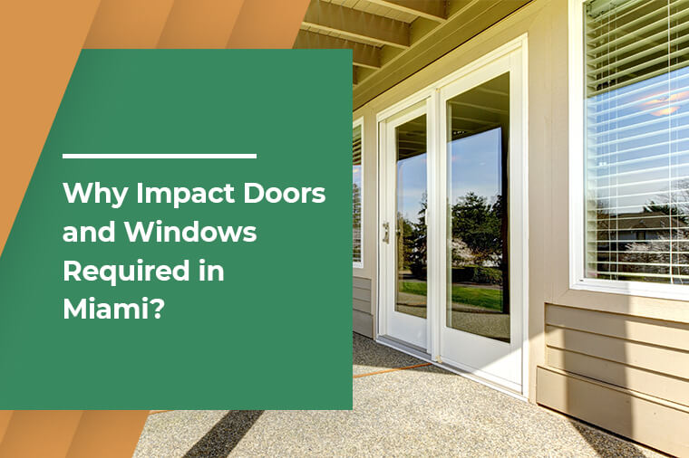 Why Impact Doors and Windows Are Required in Miami?